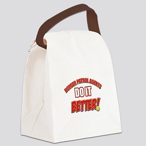 Border Patrol Agents do it better Canvas Lunch Bag
