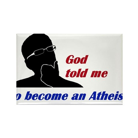God told me to become an Atheist Rectangle Magnet