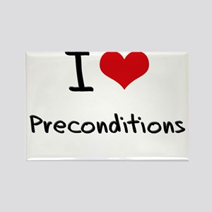 I Love Preconditions Rectangle Magnet