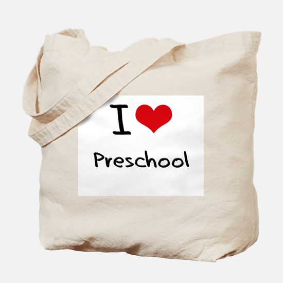 I Love Preschool Tote Bag