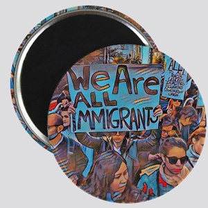 We Are All Immigrants Magnets