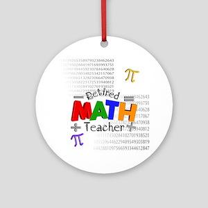 Retired Math Teacher 1 Ornament (Round)