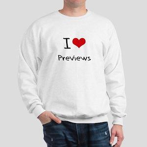 I Love Previews Sweatshirt