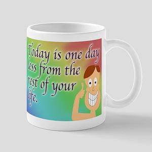 One Day Less Mug