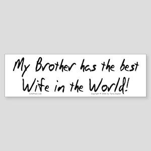 My Brother, Best Wife Bumper Sticker