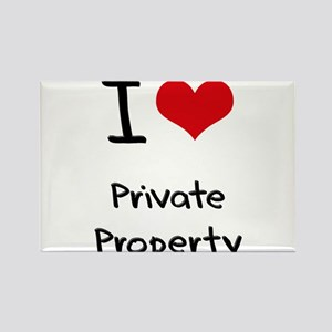 I Love Private Property Rectangle Magnet