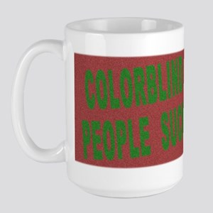 Colorblind People Suck Large Mug