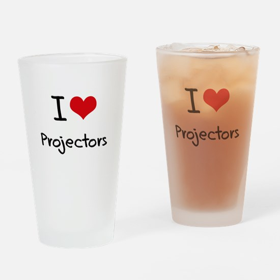I Love Projectors Drinking Glass