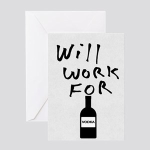 Will Work For Vodka Greeting Cards