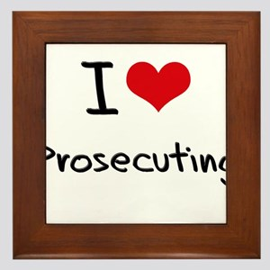 I Love Prosecuting Framed Tile