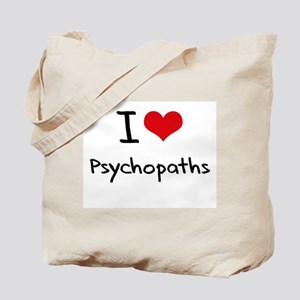 I Love Psychopaths Tote Bag