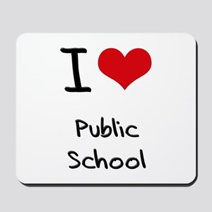 I Love Public School Mousepad