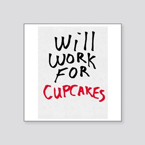 Will Work For Cupcakes Sticker