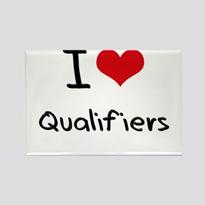I Love Qualifiers Rectangle Magnet