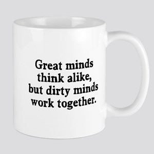 Dirty minds work together Mug