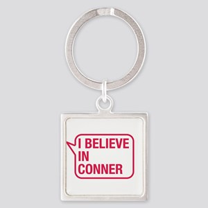 I Believe In Conner Keychains