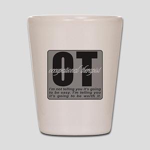 OT/Occupational Therapist Shot Glass