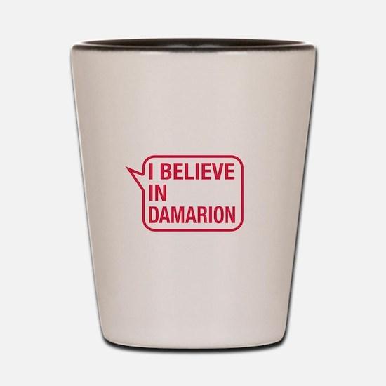I Believe In Damarion Shot Glass
