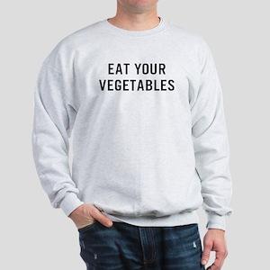 Eat Vegetables Sweatshirt
