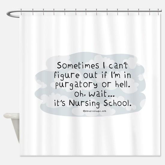 Oh wait...its Nursing School Shower Curtain