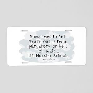 Oh wait...its Nursing School Aluminum License Plat