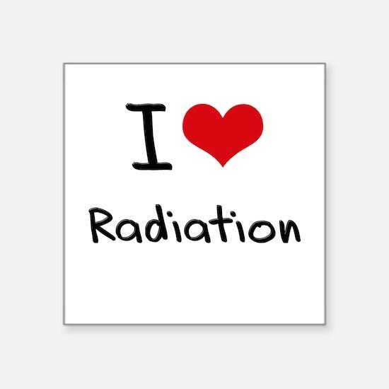 I Love Radiation Sticker