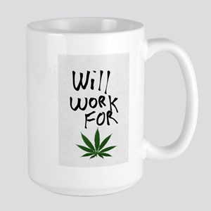 Will Work For Weed Mugs