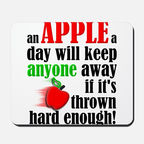 An Apple A Day Will Keep Anyone Away Funny Mousepa