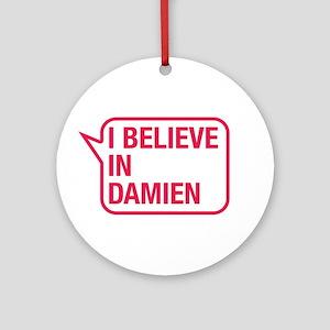 I Believe In Damien Ornament (Round)