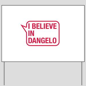 I Believe In Dangelo Yard Sign