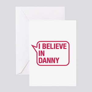 I Believe In Danny Greeting Card