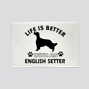 Life is better with English Setter Rectangle Magne