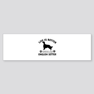 Life is better with English Setter Sticker (Bumper
