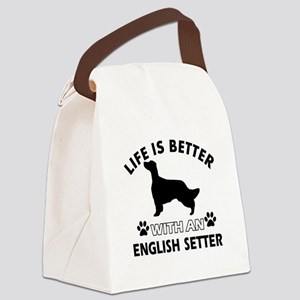 Life is better with English Setter Canvas Lunch Ba