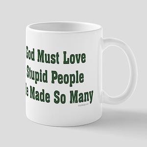God must love ... Coffee Mug