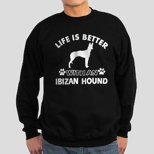 Life is better with Ibizan Hound Sweatshirt (dark)