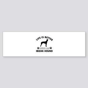 Life is better with Ibizan Hound Sticker (Bumper)