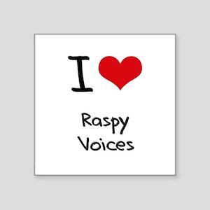 I Love Raspy Voices Sticker
