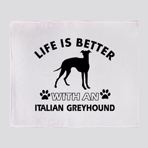 Life is better with Italian Greyhound Throw Blanke