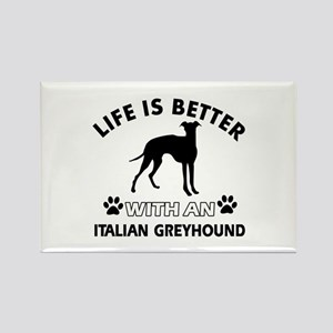 Life is better with Italian Greyhound Rectangle Ma