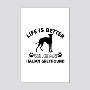 Life is better with Italian Greyhound Mini Poster