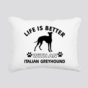 Life is better with Italian Greyhound Rectangular