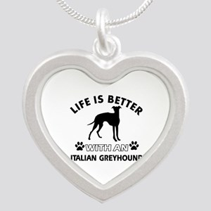 Life is better with Italian Greyhound Silver Heart