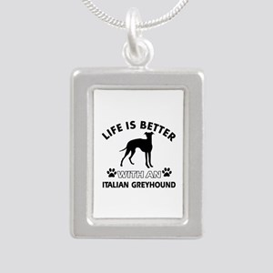 Life is better with Italian Greyhound Silver Portr
