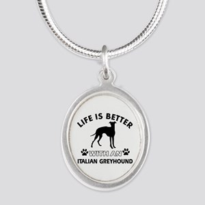 Life is better with Italian Greyhound Silver Oval