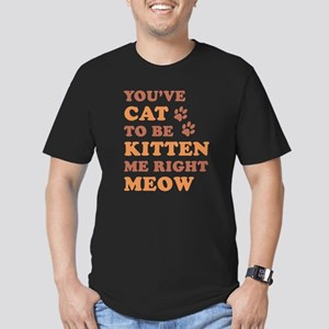 You've Cat To Be Kitten Me Men's Fitted T-Shirt (d