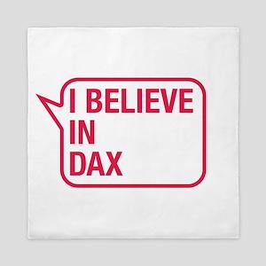 I Believe In Dax Queen Duvet