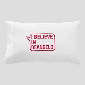 I Believe In Deangelo Pillow Case