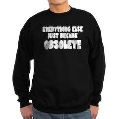Everything Else Obsolete-dk Sweatshirt