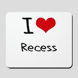 I Love Recess Mousepad